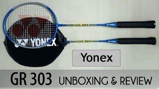 Yonex GR 303 badminton racquet-unboxing