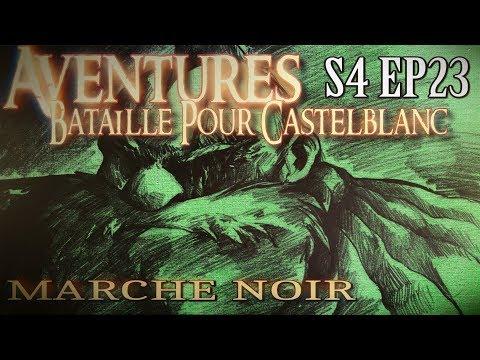 Aventures Bataille pour Castelblanc - Episode 23 - Marché Noir