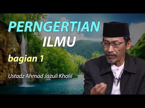 Pengertian Ilmu Dalam Kitab Ihya Ulumuddin Bagian 1 - Ustadz Jazuli Kholil