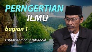 Video Pengertian Ilmu dalam kitab Ihya Ulumuddin bagian 1 - Ustadz Jazuli Kholil download MP3, 3GP, MP4, WEBM, AVI, FLV Juni 2018