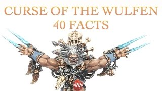 40 Facts and Lore about the Curse of the Wulfen Warhammer 40k