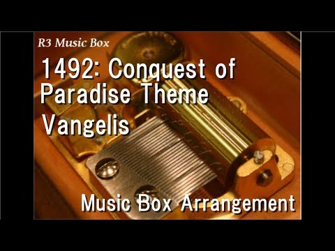 1492: Conquest of Paradise Theme/Vangelis [Music Box]