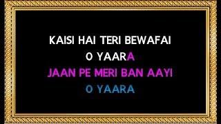 O Yara Kaisi Hai Teri Bewafai - Karaoke (With Female Vocals) - Kumar Sanu & Kavita Krishnamurthy