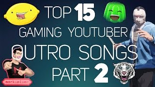 15 best gaming youtuber outro songs 2015 part 2