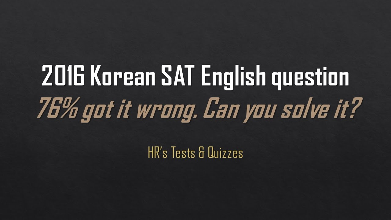 Korean SAT English test question 76% got wrong. Can you ...