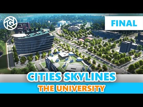 University Campus - FINAL - Last Bits and Pieces! - Cities: Skylines Inspiration Series