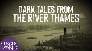 Dark Tales from the River Thames