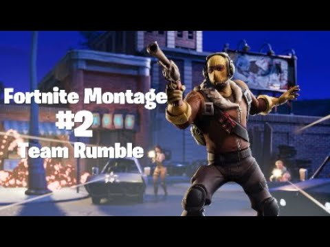 Fortnite Montage 2 Team Rumble Youtube