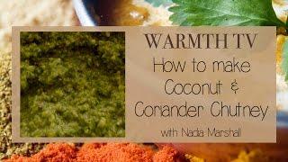 Ayurvedic Cooking - Warmth Tv - Coconut & Coriander Chutney