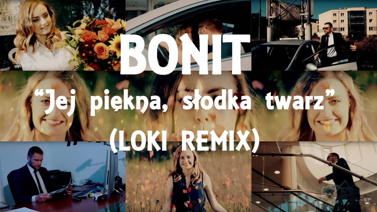 Bonit Jej Piekna Slodka Twarz Loki Remix Youtube