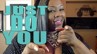 JUST DO YOU! | TynishaLewis.com