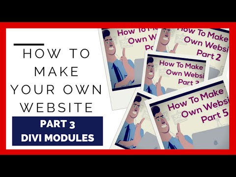 How To Make Your Own Website Part 3 - Divi Modules
