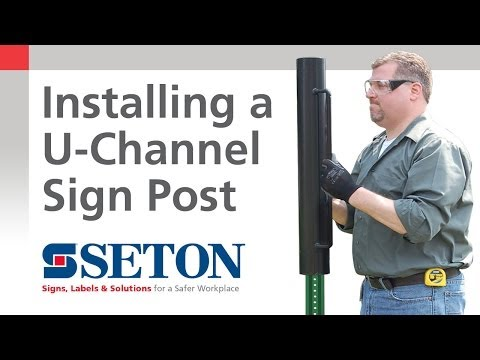 How to Correctly Install a U-Channel Sign Post | Seton Video