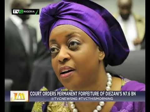 This Morning 29th August 2017 | Court orders permanent forfeiture of Diezani loot