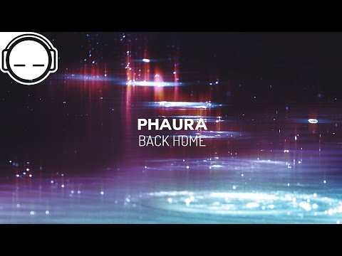 Phaura - Back Home ~ Best of chillstep relaxing music