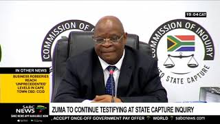 Zuma to continue testifying at State Capture Inquiry