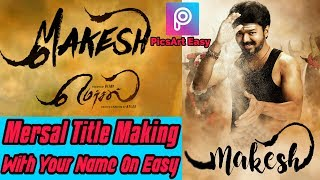 How To Create Mersal Title On Your Name | PicsArt Tutorial | Movie Typography On PicsArt In Tamil