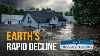 It Is Written - Prequel of the Bible: Earth's Rapid Decline