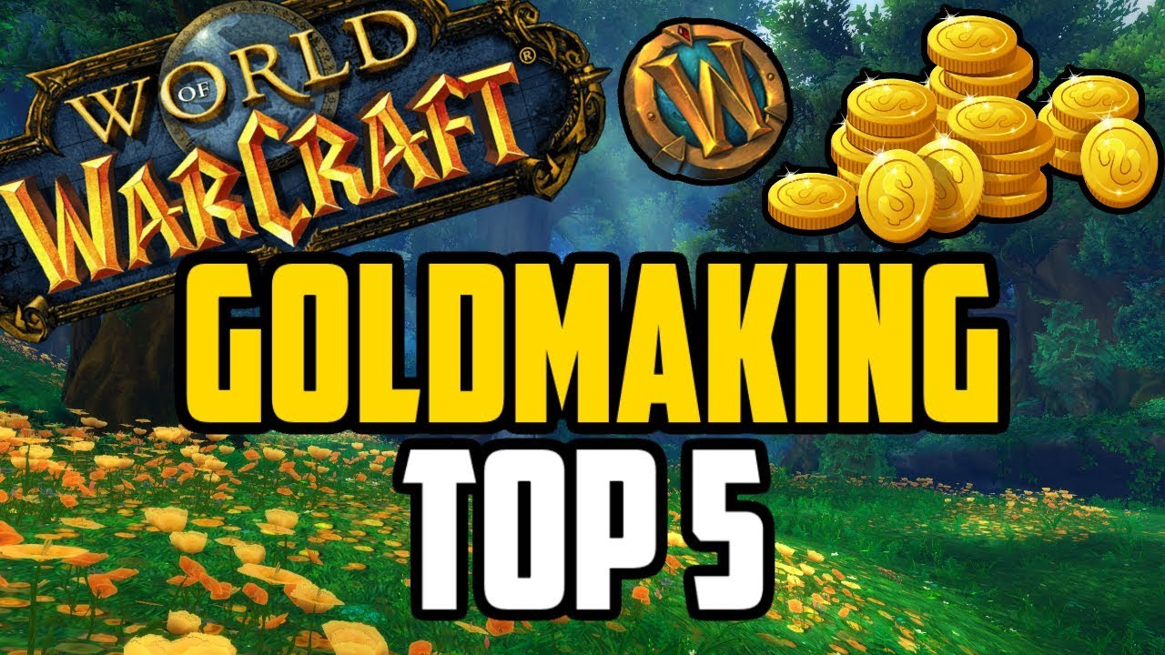 Top 5 Ways To Farm Gold In Wow Youtube