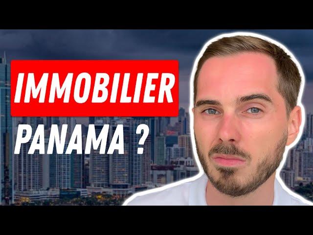 Mon avis sur l'immobilier au Panama 🇵🇦