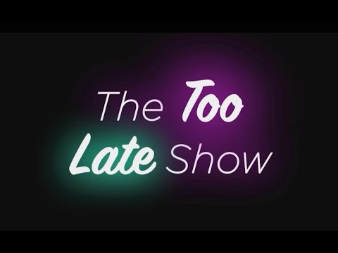 The Too Late Show