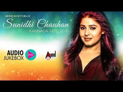 Irresistible Sunidhi Chauhan Kannada Hits 2016 | JukeBox | Sunidhi Chauhan | New Kannada Hit Songs