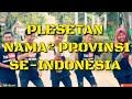 PASTI BAPER 😍😍!!! PLESETAN NAMA-NAMA PROVINSI SE-INDONESIA | VIRAL DI INDONESIA 😂