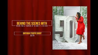 HOW TO USE THE NIKON D750 TO CREATE BEHIND THE SCENES VIDEOS | BTS OF A 50TH BIRTHDAY SHOOT