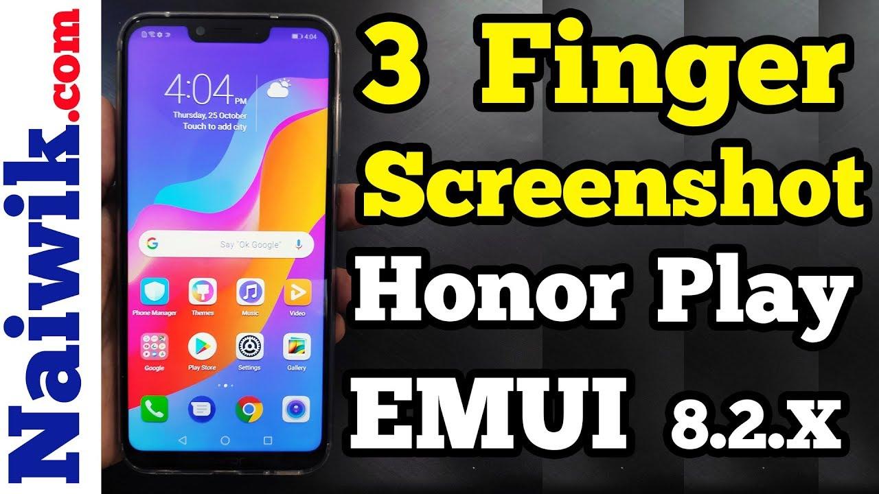 How to take Three finger Screenshot in Honor Play | EMUI 8 2
