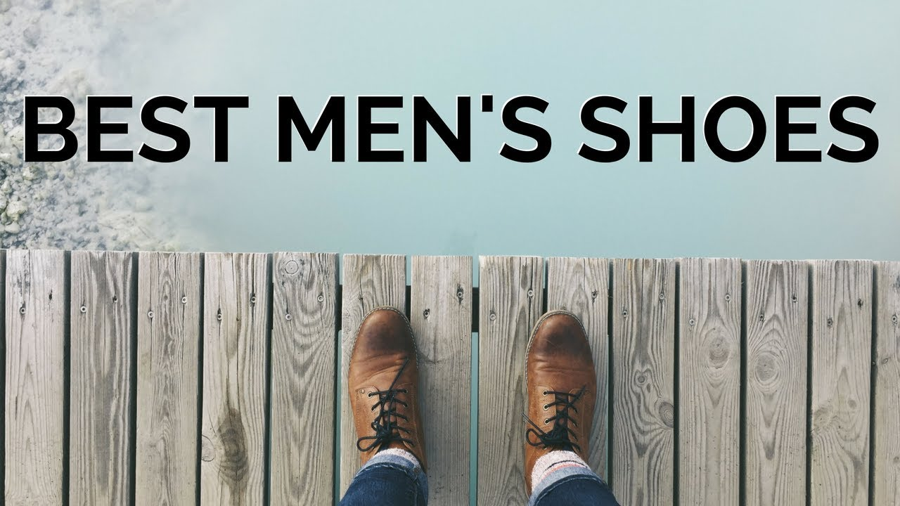 Top 5 Men's Shoes For 2018