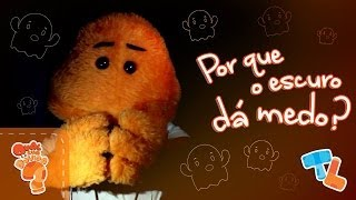 Por que temos MEDO DO ESCURO? #Ticolicos|EP10