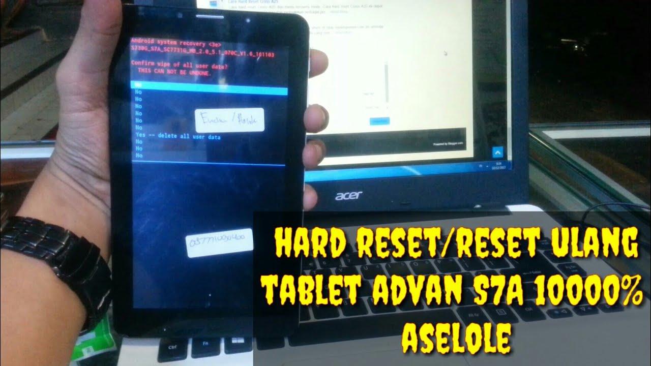 Cara reset ulang/hard reset tablet advan S7A semua android,lupa ...