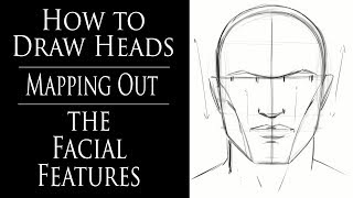 How to Draw Heads - Mapping Out the Facial Features