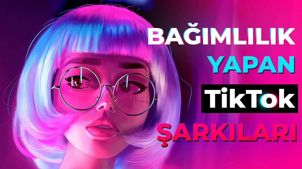 TikTok'da Bağımlılık Yapan Şarkılar   Tik Tok Şarkıları 2020   Tik Tok Müzikleri   #5
