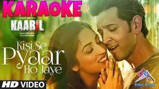 Kisi Se Pyar Ho Jaaye Full Karaoke, Jubin Nautiyal, Kaabil, Karaoke with Lyrics