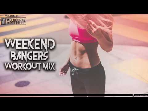 Weekend Bangers Workout Mix Vol. 1 [Melbourne Bounce / Minimal / Electro House] 11-2017