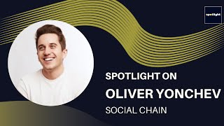 Spotlight on - Oliver Yonchev, MD of Social Chain US.