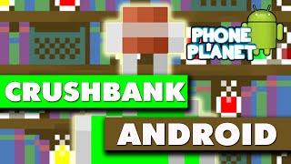 обзор игры CRUSHBANK на ANDROID - Лучшие игры на андроид 2016 PHONE PLANET