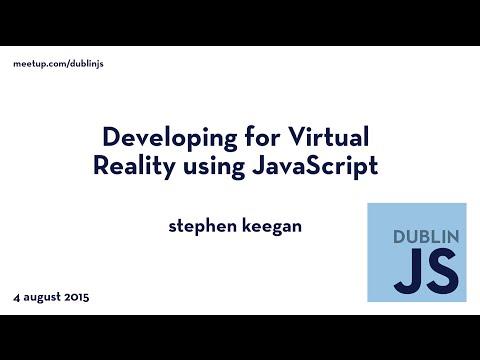 Developing for Virtual Reality using JavaScript - Stephen Keegan