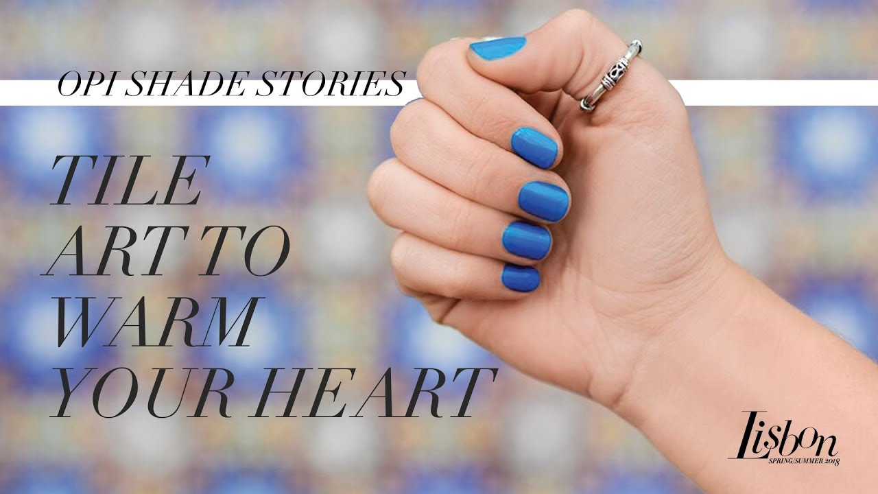 Video:OPI Lisbon Shade Stories | Tile Art To Warm Your Heart