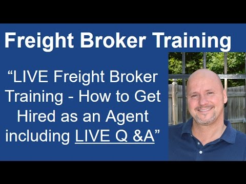 LIVE Freight Broker / Agent Training - Get Hired as an Freight Agent with NO Experience!
