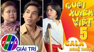 Gala nghệ thuật Cười xuyên Việt -Tập 5: Hài kịch Trà xanh đại chiến - Ngọc Phước, Ngọc Hoa, Quỳnh Hồ