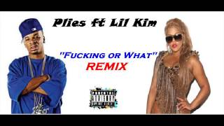 PLIES FT LIL KIM-FUCKING OR WHAT(HD REMIX)