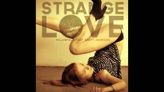 PillowTalk feat Brett Johnson - Strange Love (Synapson Remix)