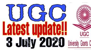 UGC LATEST UPDATE || 3 JULY, 2020 || HRDC