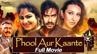 Phool Aur Kaante - Ajay Devgan, Karisma Kapoor | New Bhojpuri Movie 2019