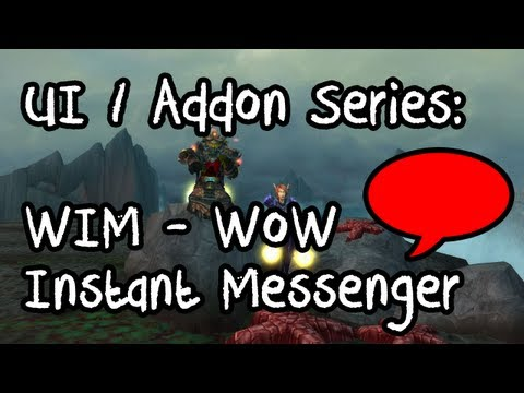 ▐► WoW UI Addon Guide: WIM - WoW Instant Messenger Chat With Friends! Tutorial