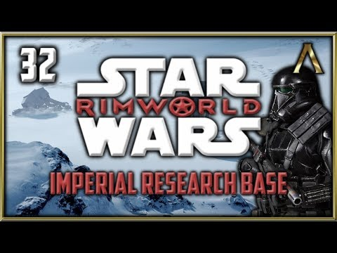 "RimWorld Star Wars - Imperial Research Base Pt.32 - ""Imperial Hospitality"" [RimWorld Beta 18]"