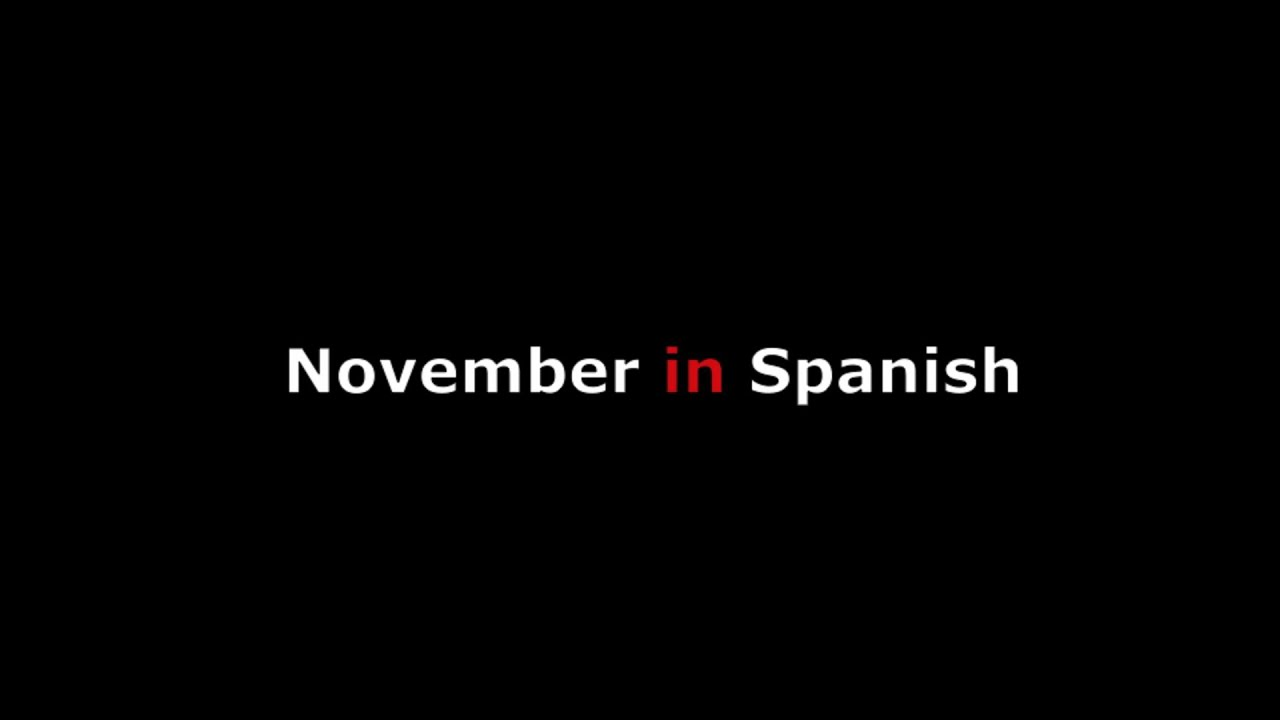 November in Spanish Language Translation - How to Say the Month w/ Proper  Pronunciation & Spelling