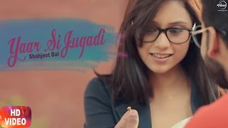 Yaar Si Jugadi (Full Audio Song) | Shahjeet Bal | Punjabi Audio Song Collection | Speed Records